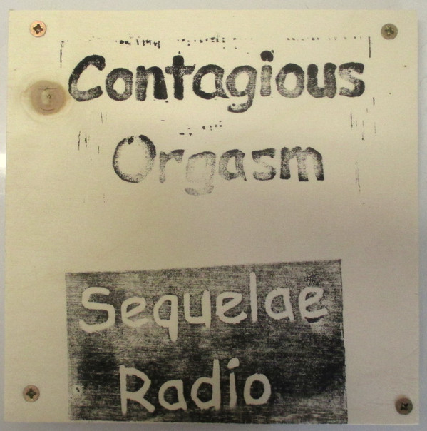 Contagious Orgasm - Sequelae Radio  8インチ Lathe Cut - 画像1