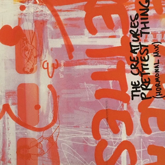【10inch・英盤】The Creatures / Prettiest Thing