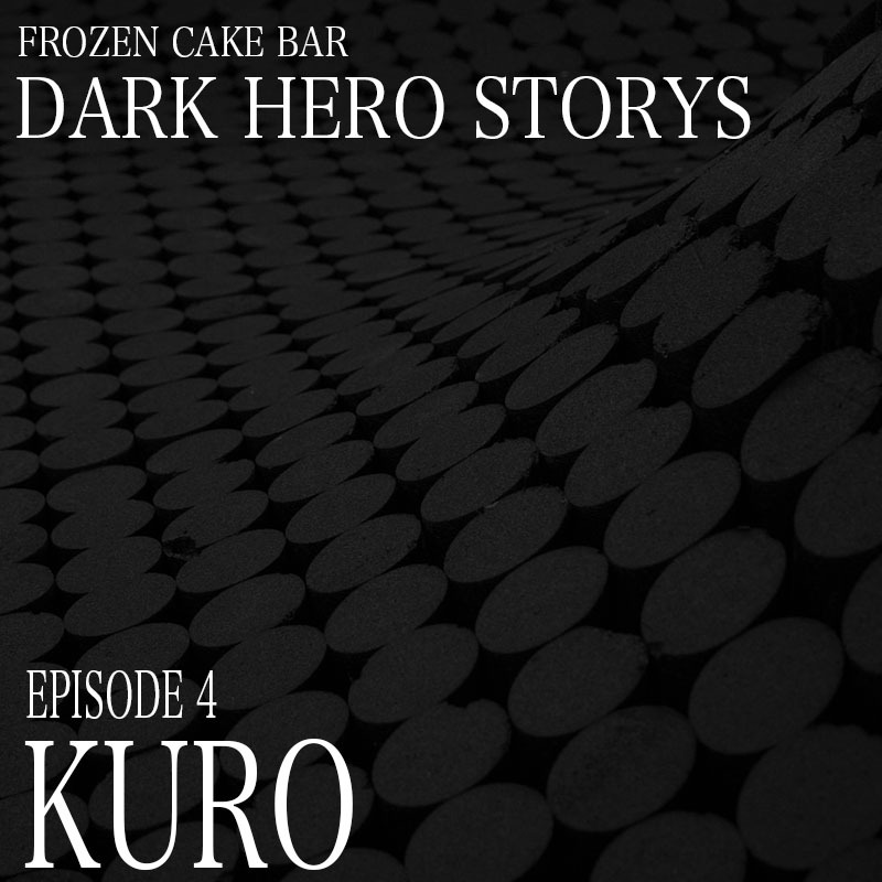DARK HERO STORYS story of KURO