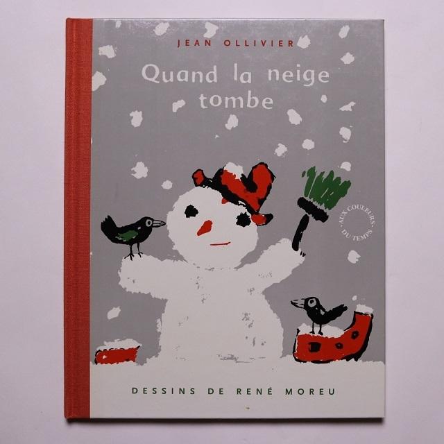 Quand la neige tombe Album / de Jean Ollivier (Auteur),  René Moreu (Illustrations)
