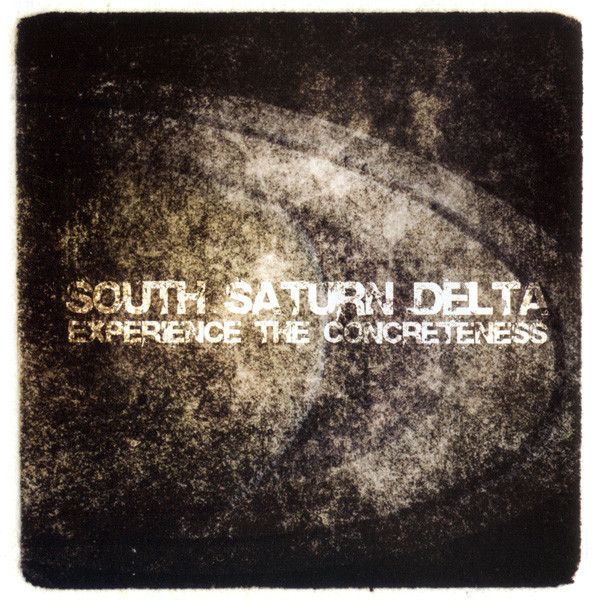 South Saturn Delta ‎– Experience The Concreteness(CD)