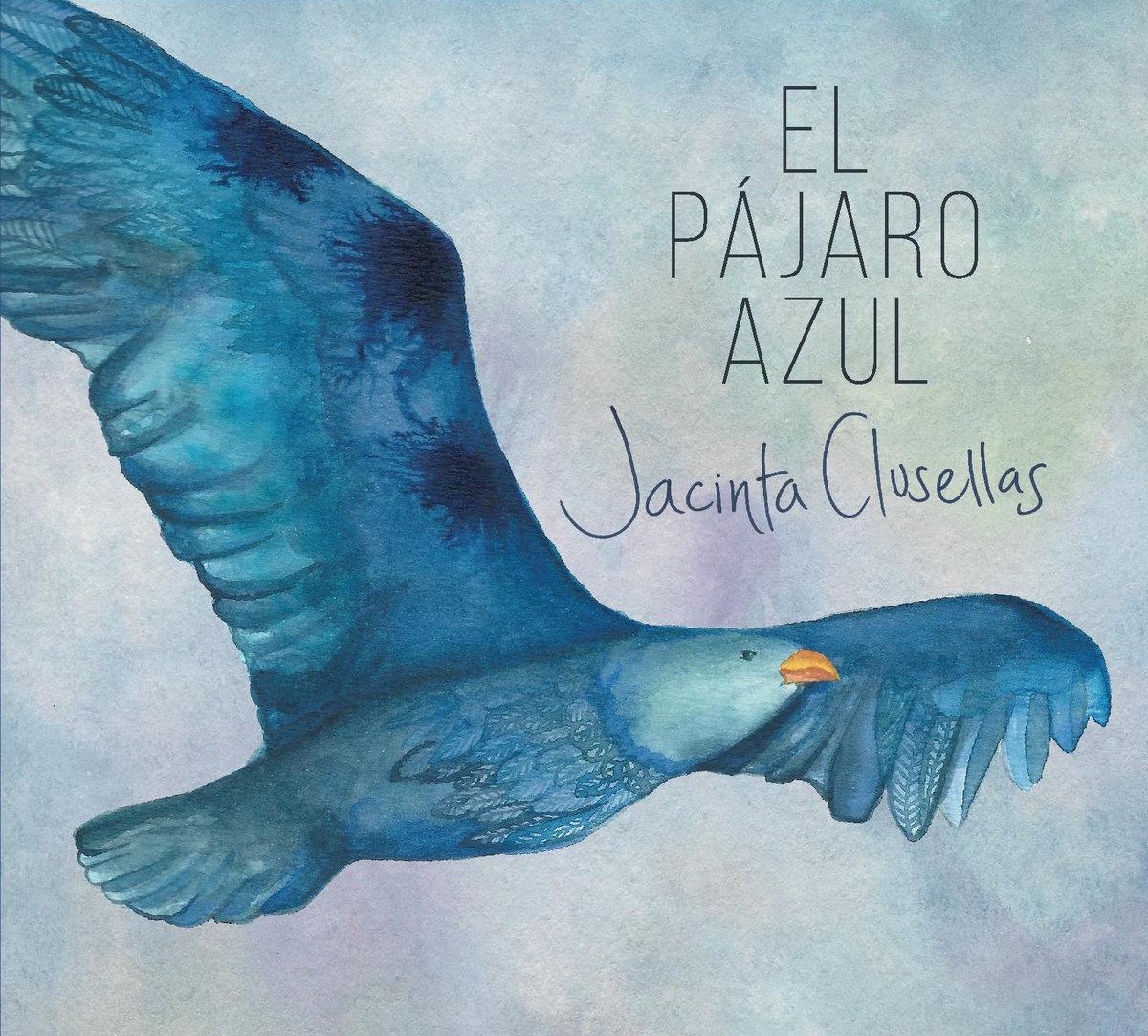 El Pájaro Azul | Jacinta Clusellas