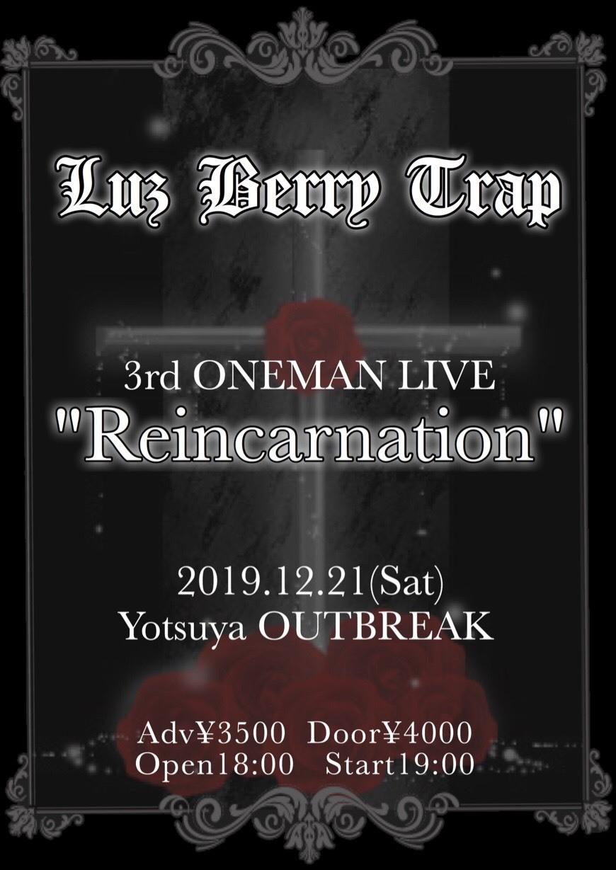 """ライブチケット12/21""""Reincarnation"""" / Luz Berry Trap"""
