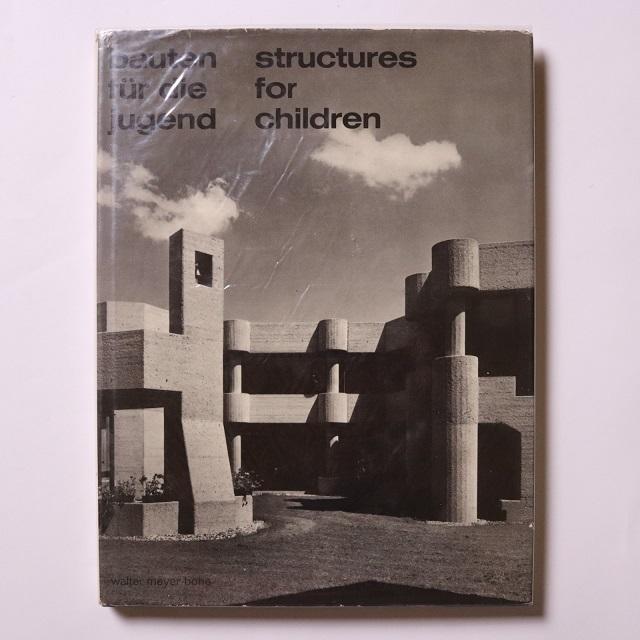 Bauten für die Jugend  /  Structures for children   /  Walter Meyer Bohe、 Walter Meyer-Bohe / von Walter Meyer-Bohe