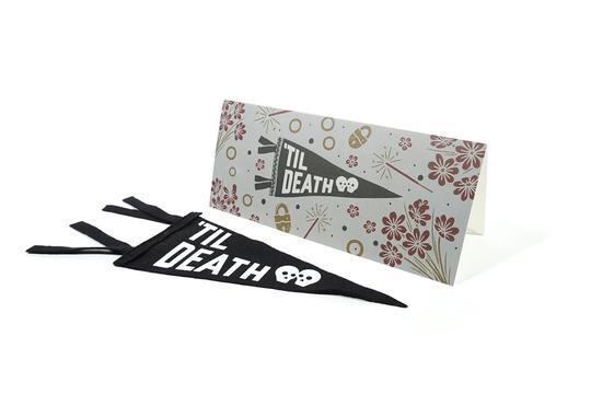 TIL DEATH Greeting Card & Mini Pennant