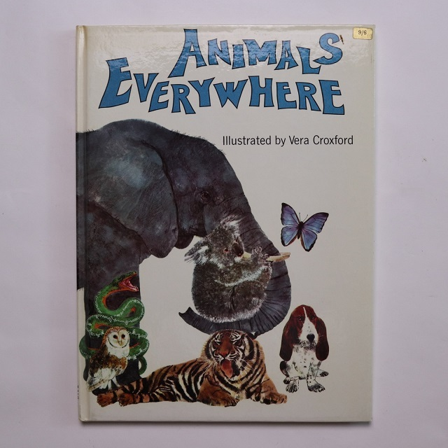 Animals everywhere  /  Vera Croxford 絵 Deirdre Dillon 文