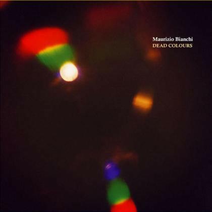 Maurizio Bianchi – Dead Colours(CD)