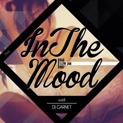 [MIX CD] DJ GARNET / IN THE MOOD Vol.8