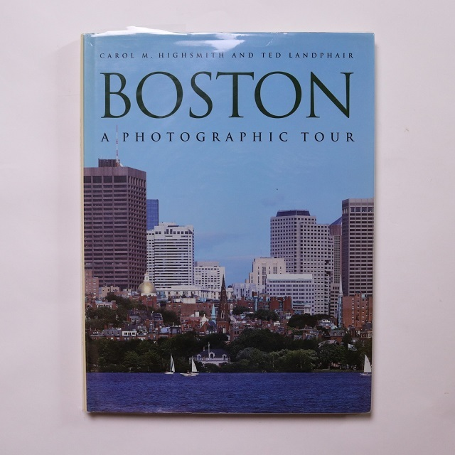 Boston: A Photographic Tour /  Carol Highsmith / Ted Landphair