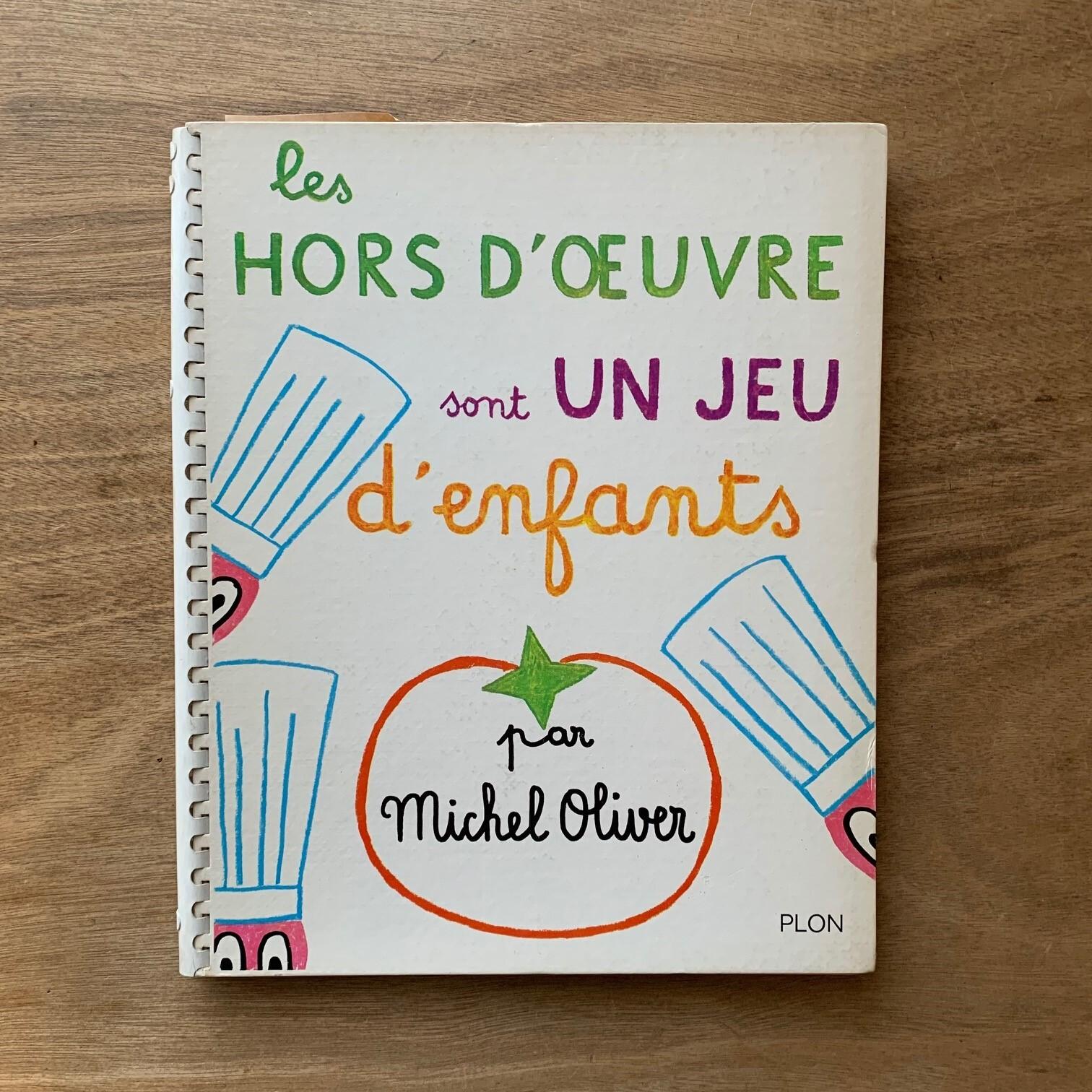 Les hors-d'oeuvres sont un jeu d'enfants  /  マイケル・オリバー