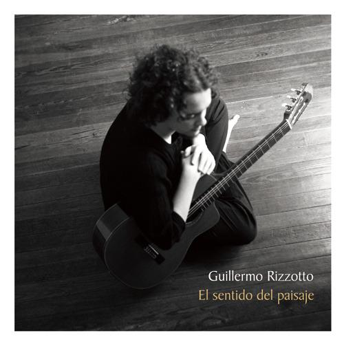 El sentido del paisaje (Solo guitarra II) | Guillermo Rizzotto