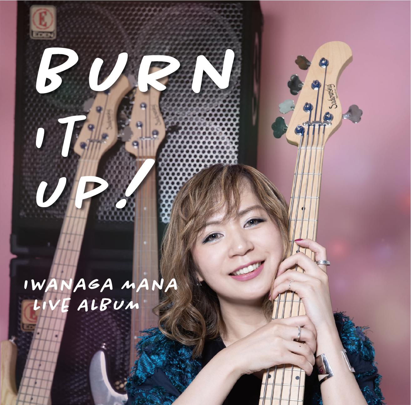 ※再販開始※【100枚限定】岩永真奈 Live Album『BURN IT UP!』(CD) - 画像1