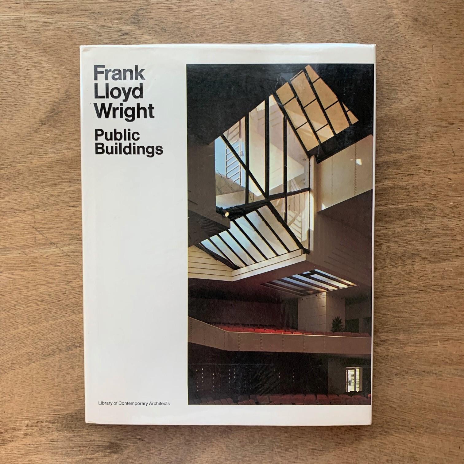Frank Lloyd Wright I フランク・ロイド・ライト/ public buildings / 現代建築家シリーズ