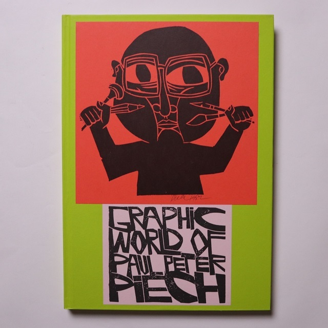 The Graphic World of Paul Peter Piech / Peter Paul Piech (寄稿), Zoe Whitley (著)