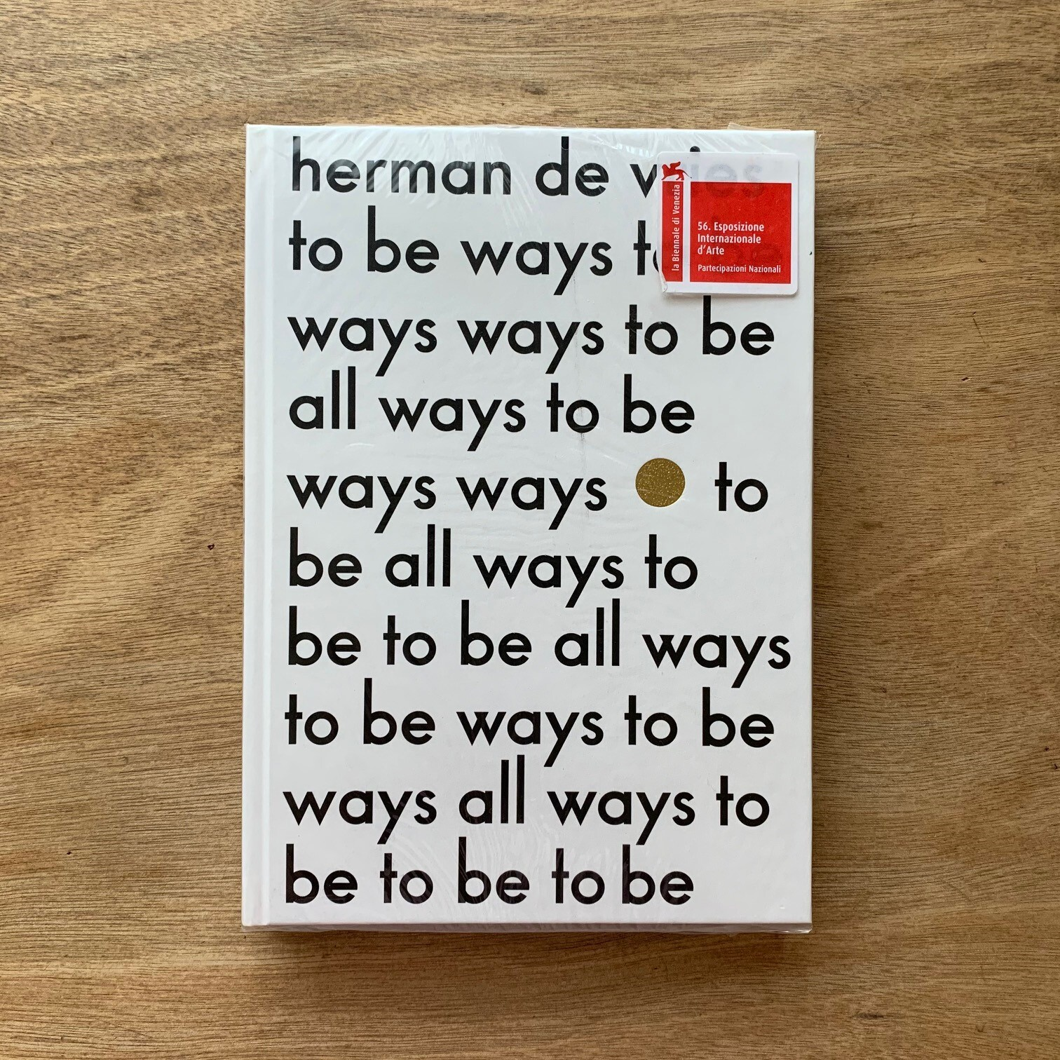 to be all ways to be / herman de vries