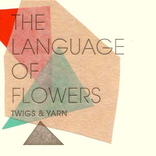 The Language Of Flowers | Twigs & Yarn