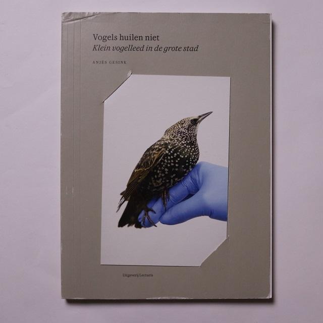 Vogels huilen niet / Anjès Gesink: