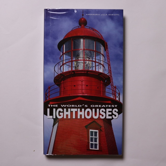 The World's Greatest Lighthouses / Annamaria Mariotti
