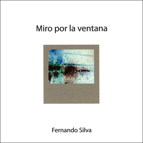 Miro por la ventana   Fernando Silva
