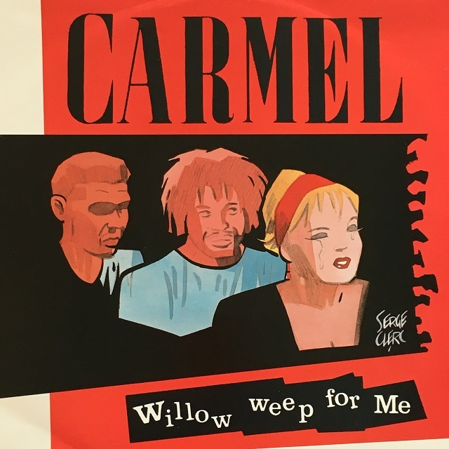 【12inch・英盤】Carmel / Willow Weep For Me