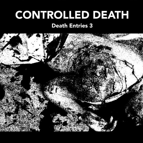 Controlled Death ‎– Death Entries 3(LP)