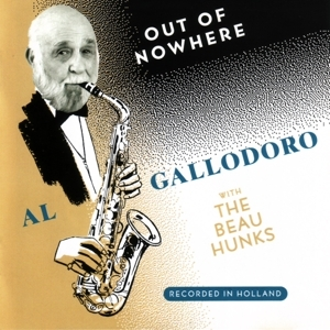 Al Gallodoro with the Beau Hunks / Out of Nowhere (CD/2009)