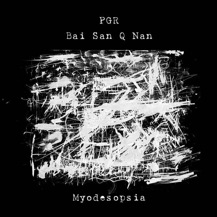 PGR / 北山Q男 -  Myodesopsia(CS)