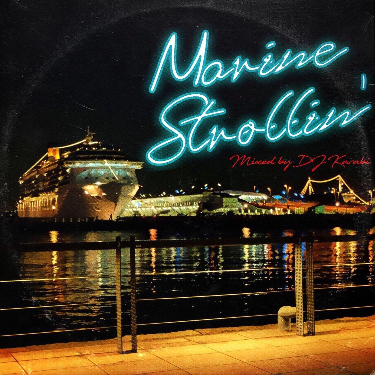 [MIX CD] DJ Karabi / Marine Strollin'