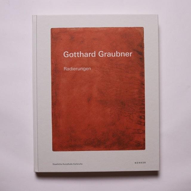 Gotthard Graubner – Radierungen  / Gotthard Graubner