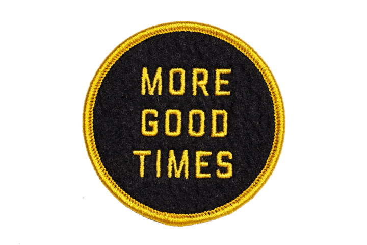 MORE GOOD TIMES Embroidered Patch