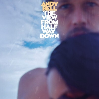 Andy Bell - The View From Halfway Down (LP)