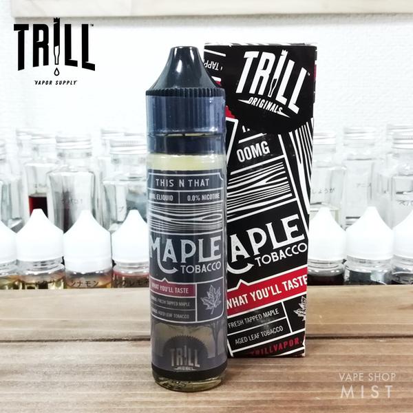 Maple Tobacco TRILL ORIGINALS(トリル・オリジナルズ)60ml・TRILL VAPOR SUPPLY [VAPE リキッド]