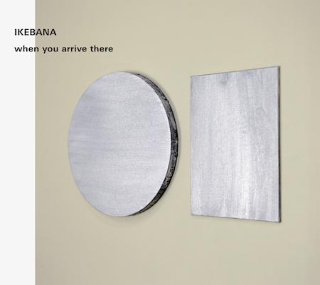 when you arrive there | IKEBANA