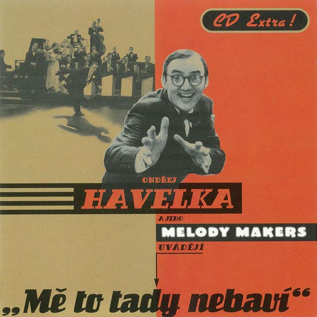 Ondřej Havelka & His Melody Makers / Mě To Tady Nebaví (CD/1998)