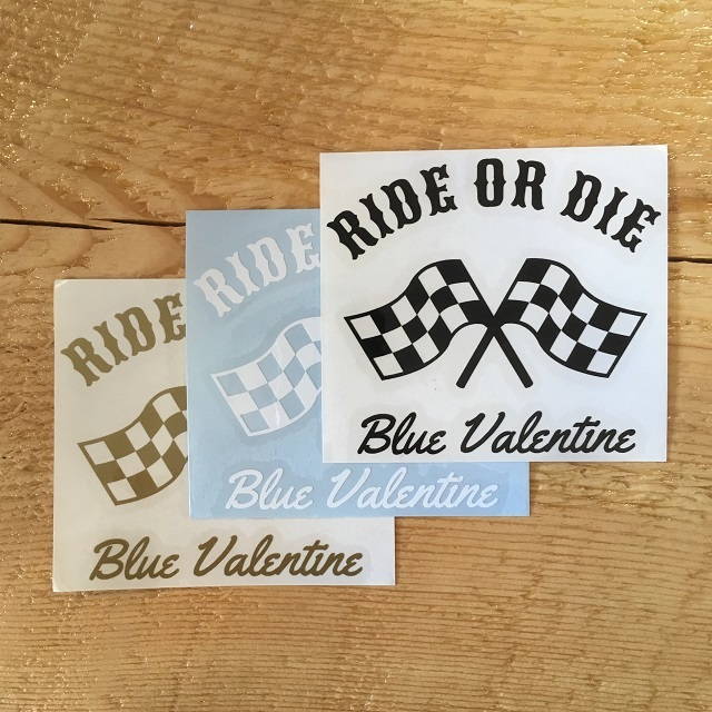 BLUE VALENTINE #RIDE OR DIE STICKER