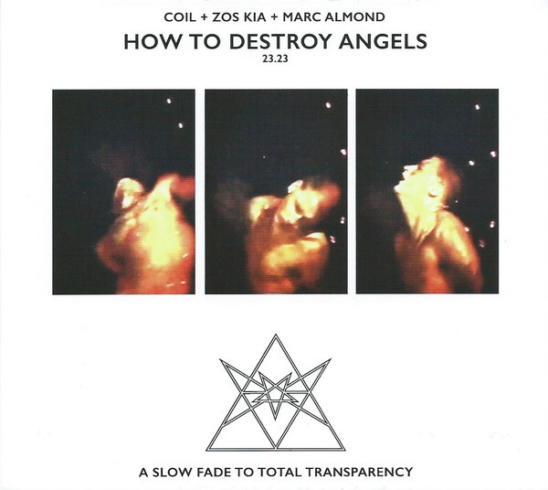 Coil + Zos Kia + Marc Almond – How To Destroy Angels(CD)
