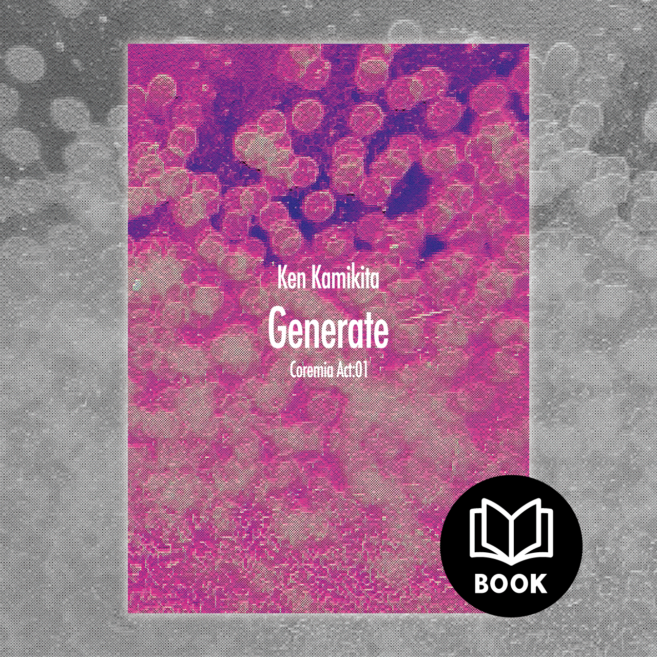 Generate / Coremia Act:01 Concept Book