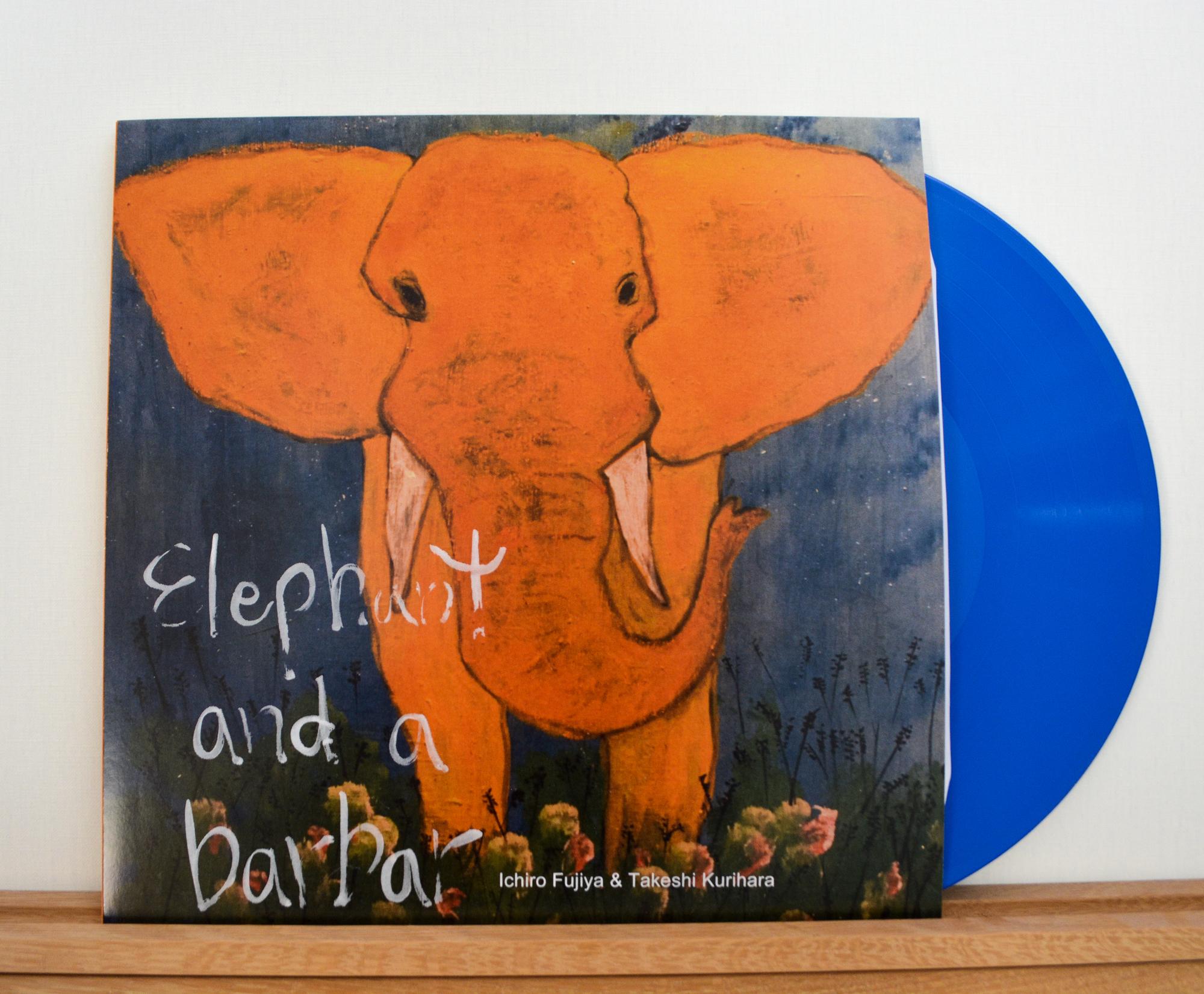 『Elephant and a barbar / Ichiro Fujiya & Takeshi Kurihara』2nd Press Blue Vinyl
