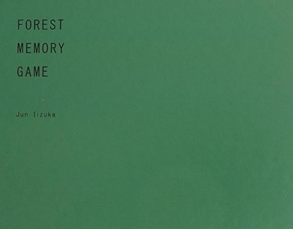 FOREST MEMORY GAME / Jun Iizuka 飯塚 純
