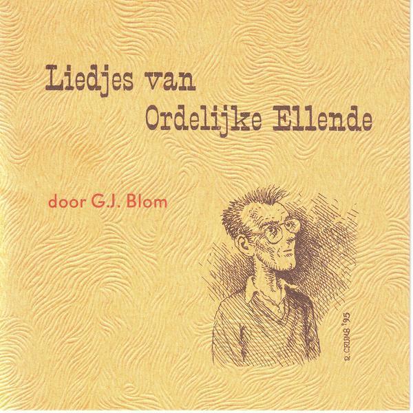 Gert Jan Blom / Liedjes Van Ordelijke Ellende (CD)2004