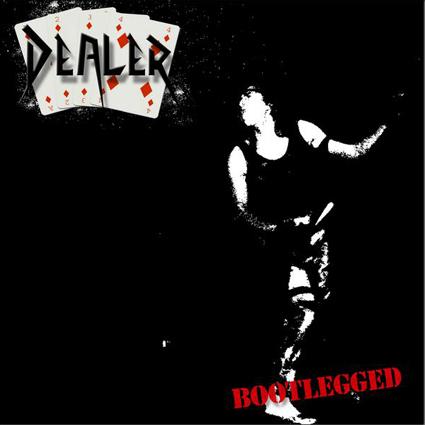 """DEALER """"Bootlegged"""" (輸入盤)"""