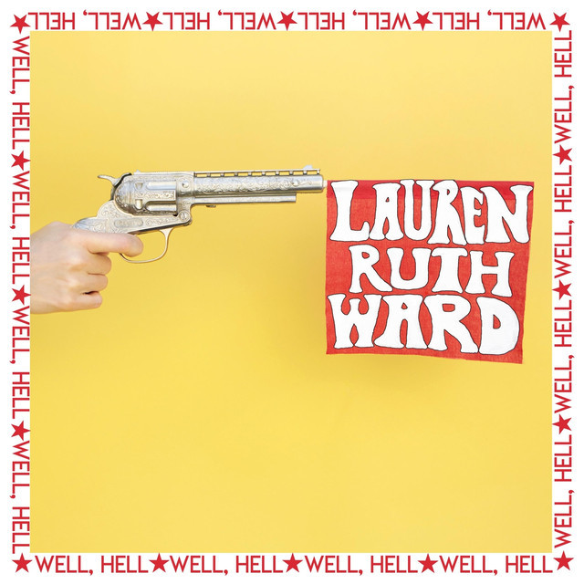 Lauren Ruth Ward / Well, Hell(CD)