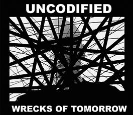 UNCODIFIED - Wrecks of Tomorrow  CD - 画像1