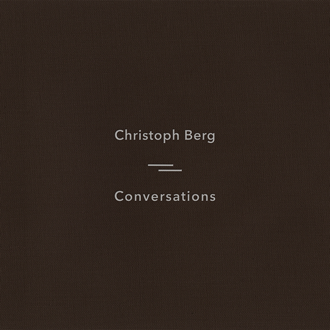 Christoph Berg 『Conversations』 (Sonic Pieces)