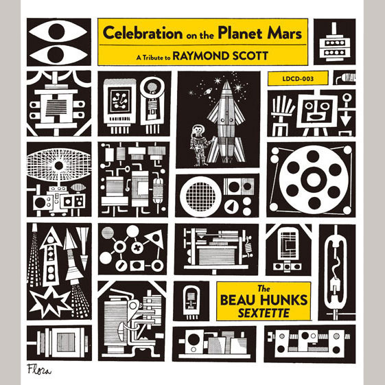 Celebration on the Planet Mars / 火星人のどんちゃん騒ぎ / The Beau Hunks Sextette