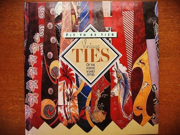 ヴィンテージネクタイの本「Fit to Be Tied: Vintage Ties of the Forties and Early Fifties - 画像1