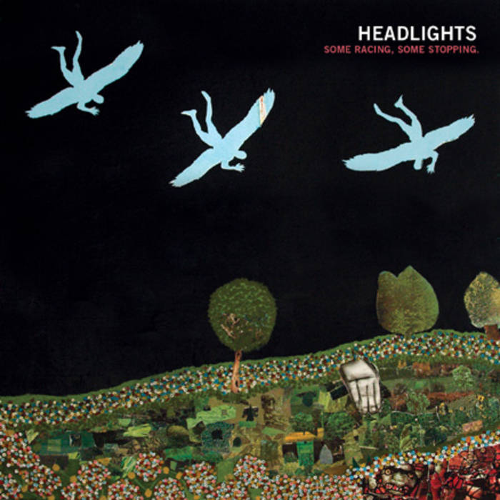 Headlights / Some Racing, Some Stopping (LP)