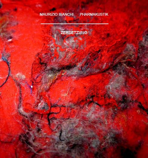 MAURIZIO BIANCHI & PHARMAKUSTIK Zersetzung (CD)