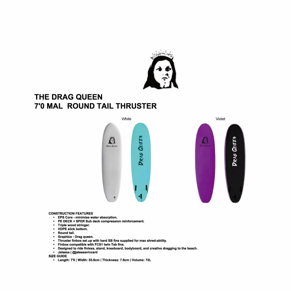 """THE DRAG QUEEN"" 7'0 MAL ROUND TAIL THRUSTER"