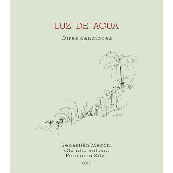 Luz de agua : Otras canciones   Sebastián Macchi – Claudio Bolzani – Fernando Silva